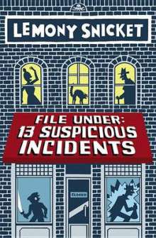 File Under: 13 Suspicious Incidents av Lemony Snicket (Heftet)