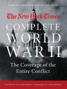 The New York Times Complete World War II av Richard Overy, The New York Times og Tom Brokaw (Heftet)