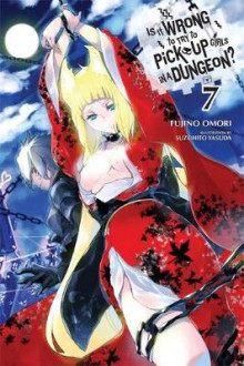 Is it Wrong to Try to Pick Up Girls in a Dungeon?: (Novel) Vol. 7 av Fujino Omori (Heftet)