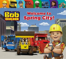 Bob the Builder: Welcome to Spring City! av Mattel og Cindy Lucci (Pappbok)