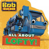 Omslag - Bob the Builder: All about Lofty