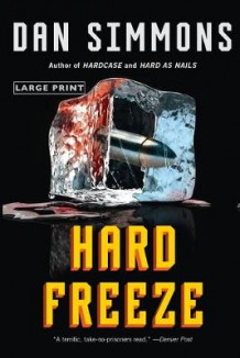 Hard Freeze av Dan Simmons og Milagros Simmons (Heftet)
