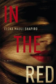 In the Red av Elena Mauli Shapiro (Innbundet)