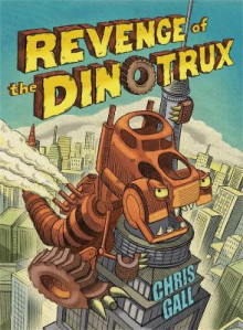 Revenge of the Dinotrux av Chris Gall (Innbundet)