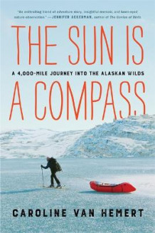 The Sun Is a Compass av Caroline Van Hemert (Heftet)