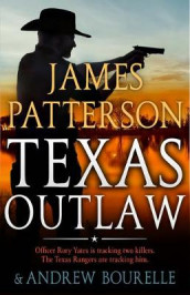 Texas Outlaw av James Patterson (Innbundet)