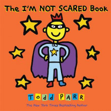 The I'm Not Scared Book av Todd Parr (Heftet)