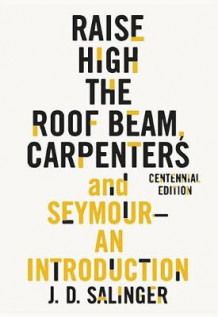 Raise High the Roof Beam, Carpenters and Seymour: An Introduction av J D Salinger (Heftet)