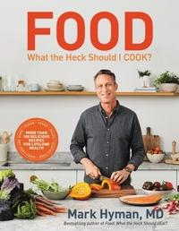 Food: What the Heck Should I Cook? av Dr. Mark Hyman og Mark Hyman (Innbundet)