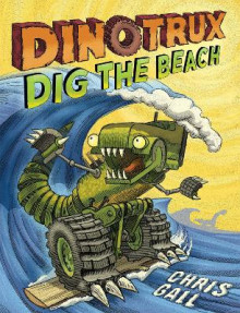 Dinotrux Dig the Beach av Chris Gall (Heftet)