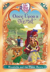 Omslag - Ever After High: Once Upon a Twist: Rosabella and the Three Bears
