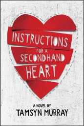 Instructions for a Secondhand Heart av Tamsyn Murray (Innbundet)