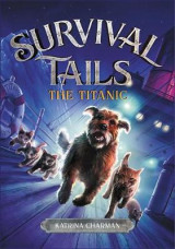 Omslag - Survival Tails: The Titanic