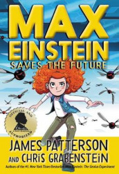 Max Einstein: Saves the Future av Chris Grabenstein og James Patterson (Innbundet)