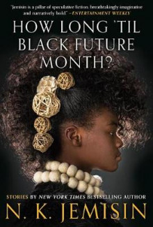 How Long 'til Black Future Month? av N K Jemisin (Heftet)