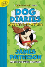 Dog Diaries: Mission Impawsible av Steven Butler og James Patterson (Innbundet)