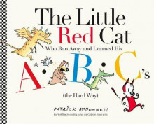 The Little Red Cat Who Ran Away and Learned His ABC's (The Hard Way) av Patrick McDonnell (Innbundet)