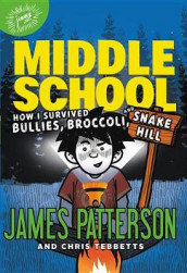 How I Survived Bullies, Broccoli, and Snake Hill av James Patterson og Chris Tebbetts (Innbundet)