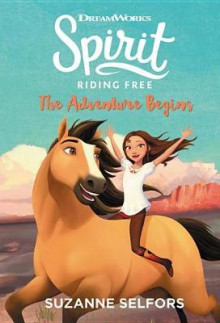 Spirit Riding Free: The Adventure Begins av Suzanne Selfors (Innbundet)