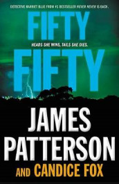 Fifty Fifty av Candice Fox og James Patterson (Innbundet)