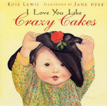 I Love You Like Crazy Cakes av Rose A Lewis (Innbundet)