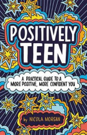 Positively Teen av Nicola Morgan (Innbundet)