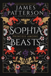 Sophia, Princess Among Beasts av James Patterson (Heftet)