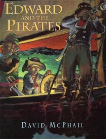 Edward and the Pirates av David McPhail (Innbundet)