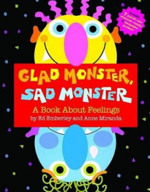 Glad Monster, Sad Monster av Ed Emberley og Anne Miranda (Innbundet)