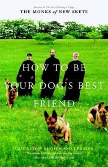 How to be Your Dogs Best Friend av The Monks of New Skete (Innbundet)