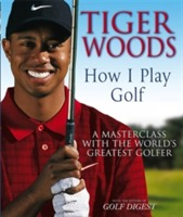 Tiger Woods: How I Play Golf av Tiger Woods (Heftet)