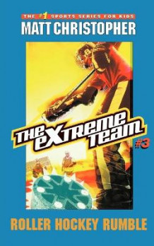 Extreme Team: Roller Hockey Rumble No.3 av Matt Christopher, Stephanie True Peters og Michael Koelsch (Heftet)