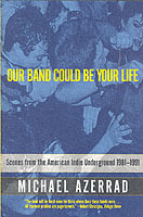 Our Band Could be Your Life av Michael Azerrad (Heftet)