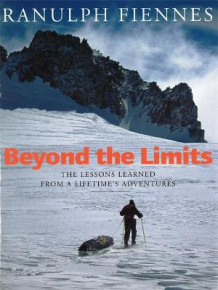 Beyond the Limits av Sir Ranulph Fiennes (Innbundet)
