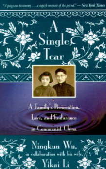 A Single Tear: A Family's Persecution, Love & Endurance in - Communist China av Wu/Nigkun (Heftet)