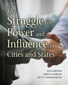 The Struggle for Power and Influence in Cities and States av Dick Simpson, James D. Nowlan og Elizabeth O'Shaughnessy (Innbundet)