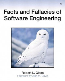 Facts and Fallacies of Software Engineering av Robert L. Glass (Heftet)
