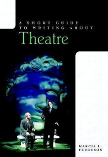 A Short Guide to Writing about Theatre av Marcia L. Ferguson (Heftet)
