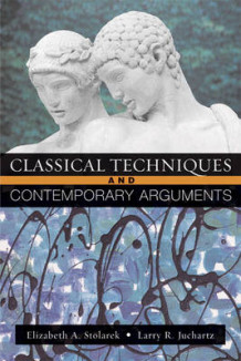 Classical Techniques, Contemporary Arguments av Elizabeth A. Stolarek og Larry R. Juchartz (Heftet)