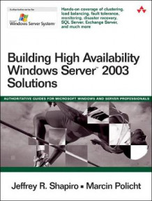 Building High Availability Windows Server 2003 Solutions av Jeffrey R. Shapiro og Marcin Policht (Heftet)