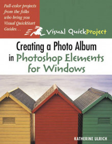 Creating a Photo Album in Photoshop Elements for Windows av Katherine Ulrich (Heftet)
