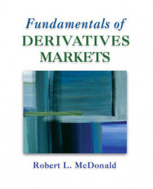 Fundamentals of Derivatives Markets av Robert L. McDonald (Innbundet)