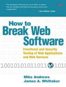 How to Break Web Software av Mike Andrews og James A. Whittaker (Blandet mediaprodukt)