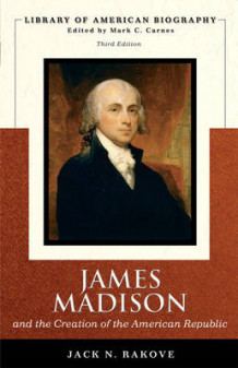 James Madison and the Creation of the American Republic av Jack N. Rakove (Heftet)