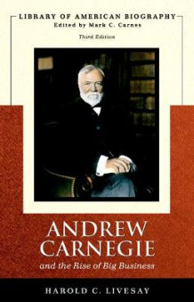 Andrew Carnegie and the Rise of Big Business av Harold C. Livesay (Heftet)