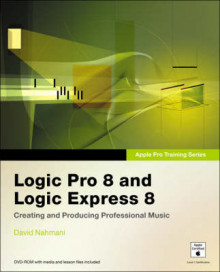 Apple Pro Training Series: Logic Pro 8 and Logic Express 8 av David Nahmani (Blandet mediaprodukt)
