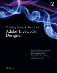 Creating Dynamic Forms with Adobe LiveCycle Designer av J. P. Terry (Heftet)