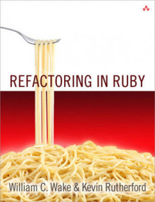 Refactoring in Ruby av William C. Wake og Kevin Rutherford (Heftet)