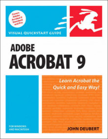 Adobe Acrobat 9 for Windows and Macintosh av John Deubert og Peachpit Press (Heftet)