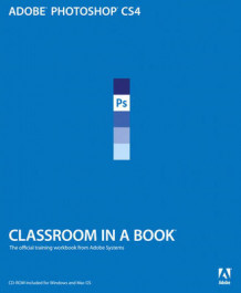 Adobe Photoshop CS4 Classroom in a Book av Adobe Creative Team (Blandet mediaprodukt)